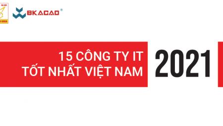 TOP 15 CÔNG TY IT TỐT NHẤT VIỆT NAM NĂM 2021 - Theo ITViec